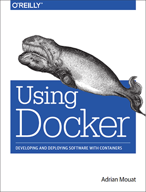 Using Docker by Adrian Mouat